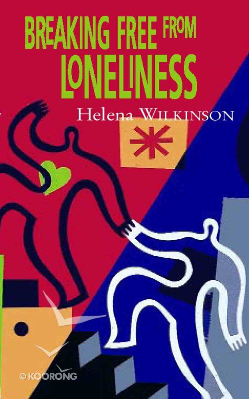 Breaking Free From the Loneliness Paperback