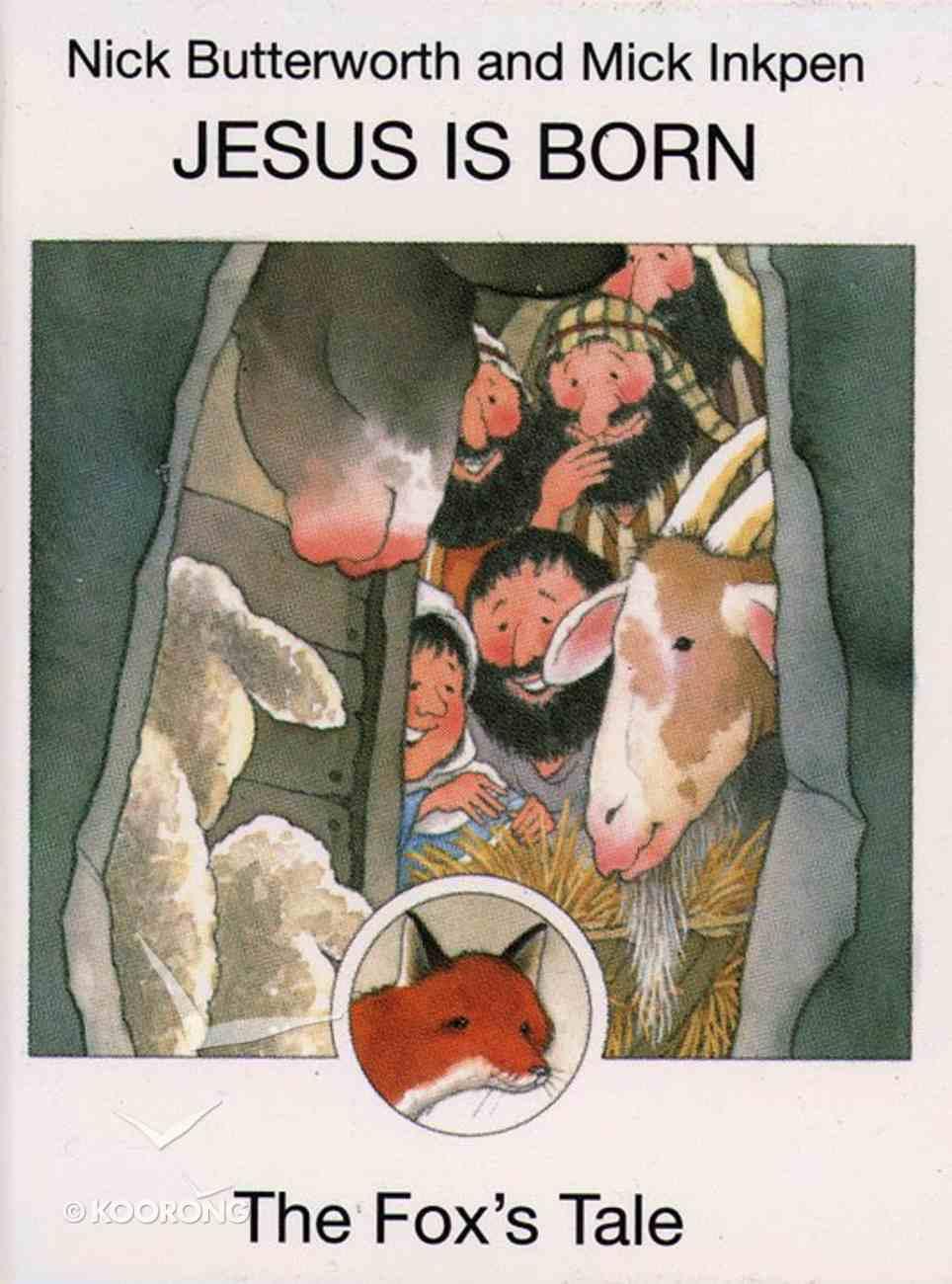 Jesus is Born (The Fox's Tale) (Animal Tales Series) Hardback