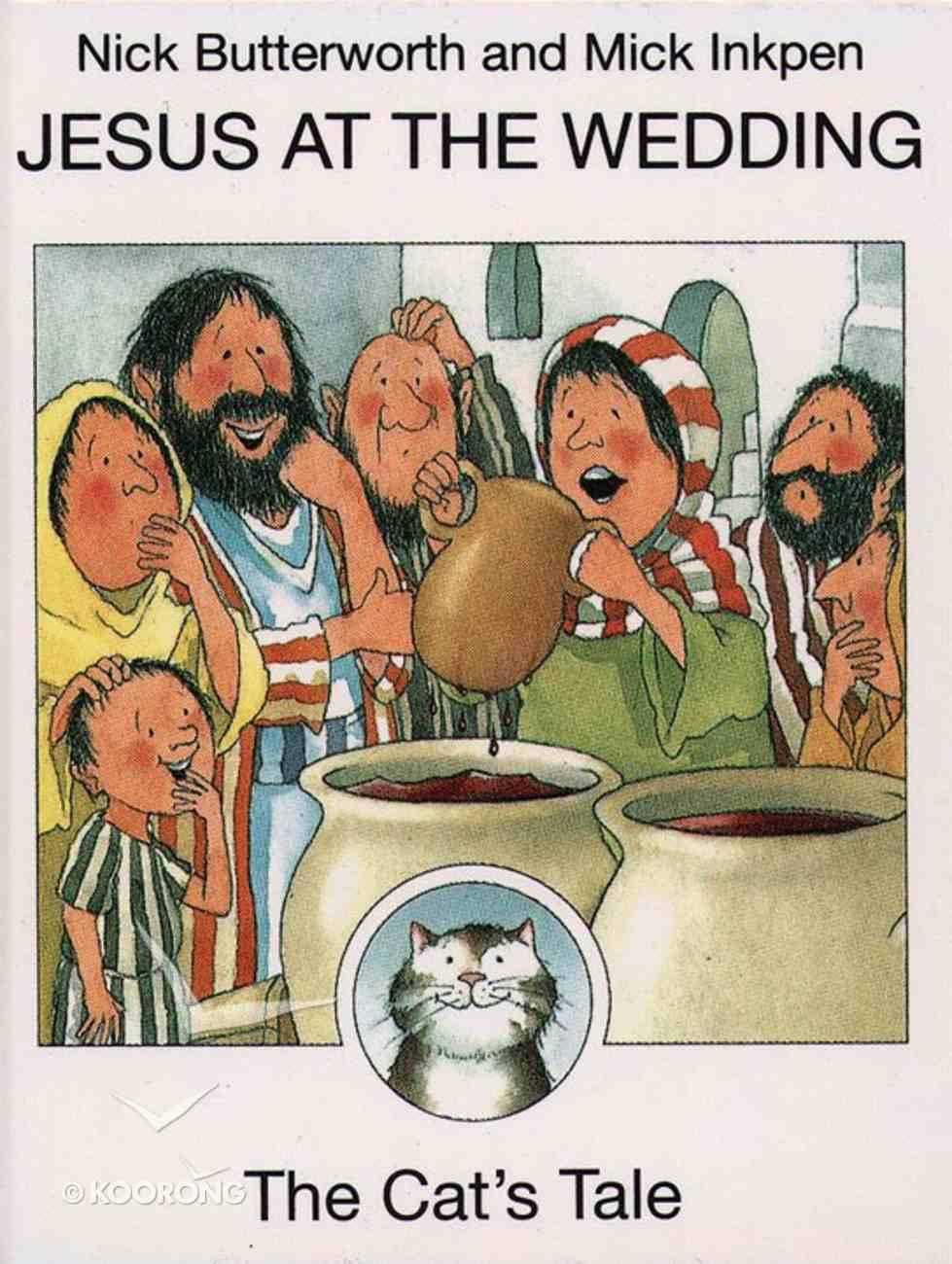 Jesus At the Wedding (The Cat's Tale) (Animal Tales Series) Hardback