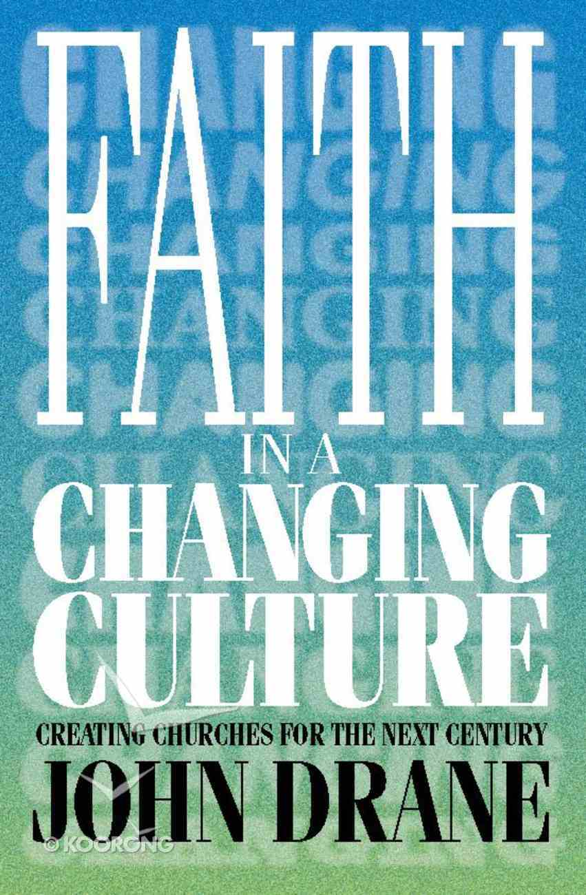 Faith in a Changing Culture Paperback