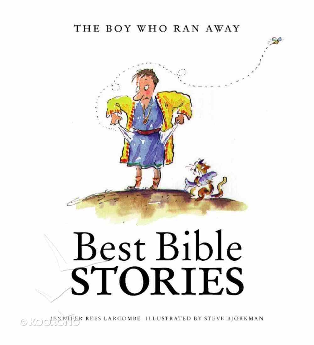 The Boy Who Ran Away (Best Bible Stories Series) Paperback