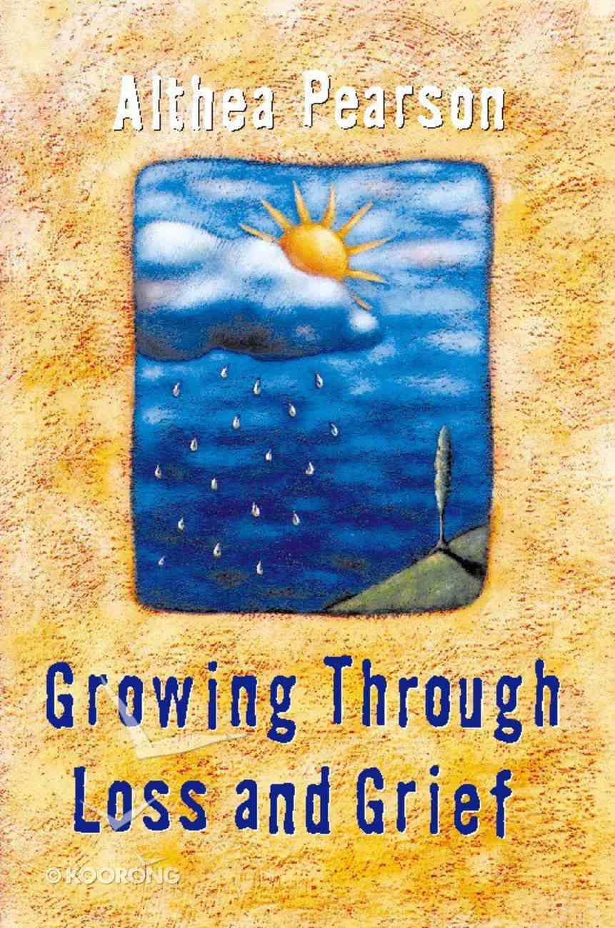 Growing Through Loss and Grief Paperback
