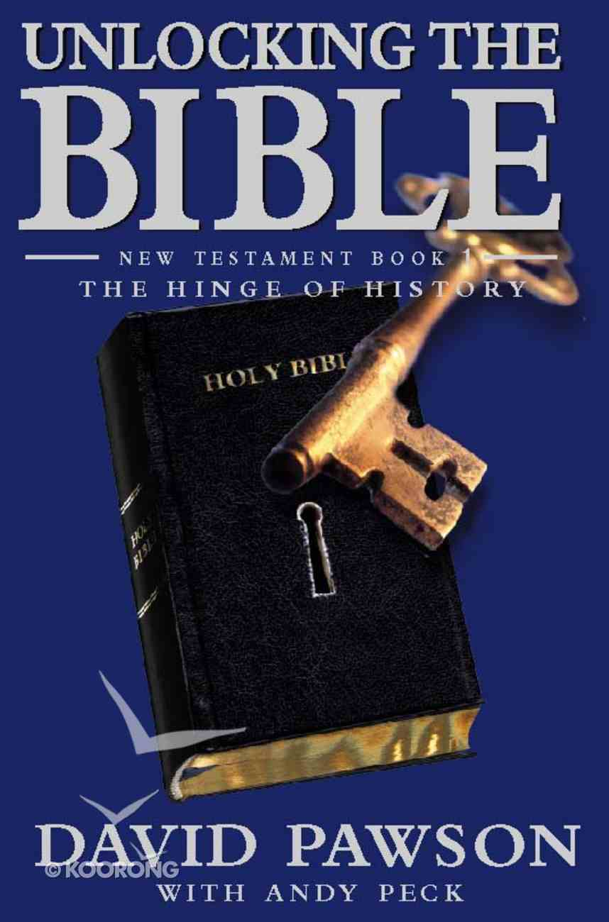 Unlocking the Bible NT #01: The Hinge of History Paperback