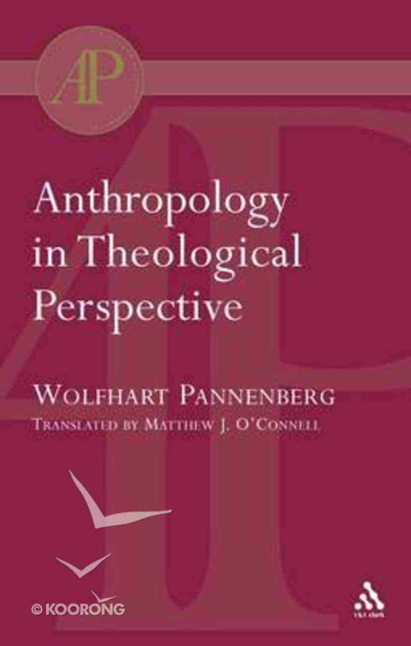 Anthropology in Theological Perspective Paperback