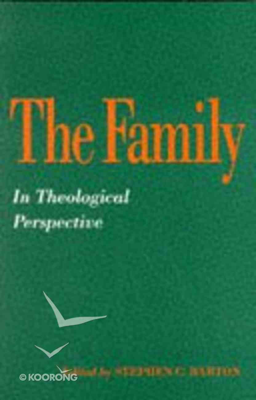 The Family in Theological Perspective Paperback
