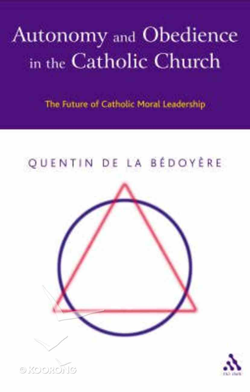 Autonomy & Obedience in the Catholic Church Paperback