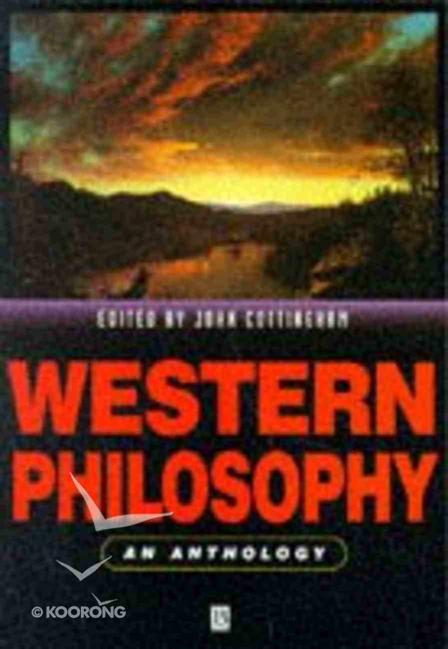 Western Philosophy: An Anthology Paperback