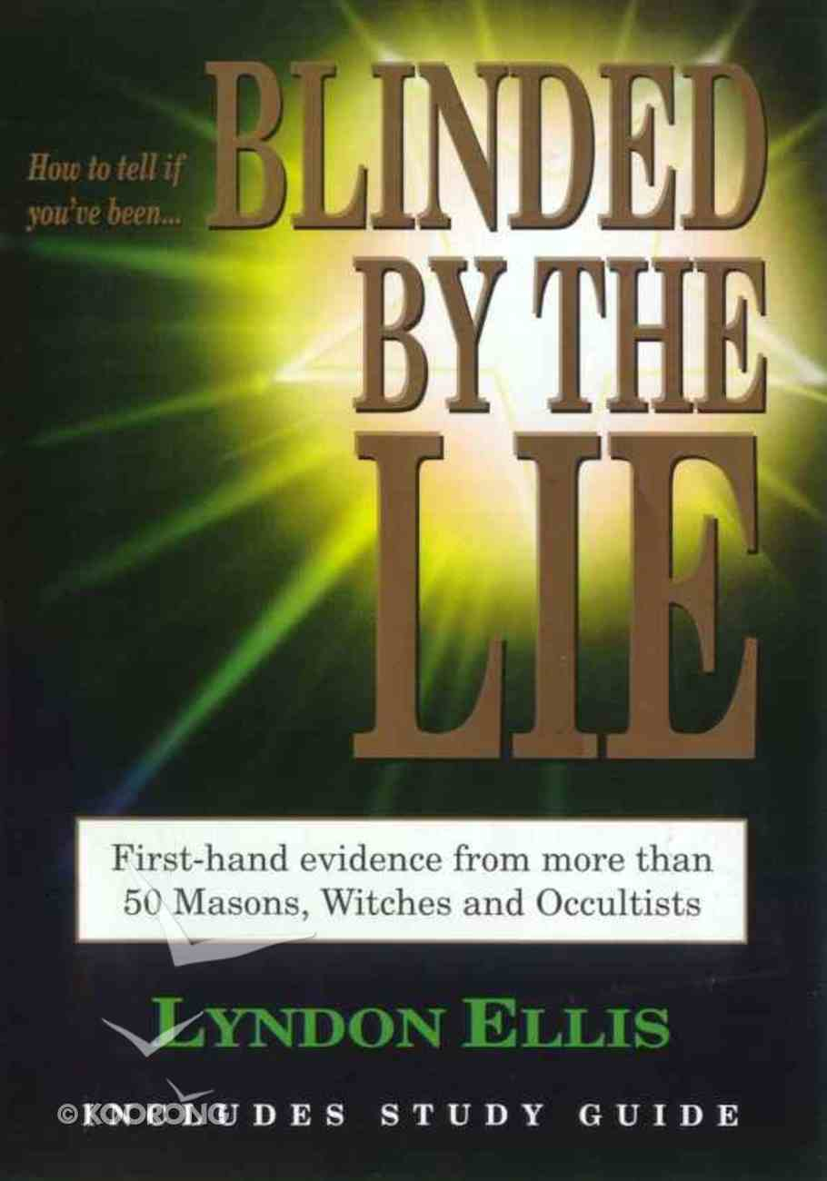 Blinded By the Lie Paperback