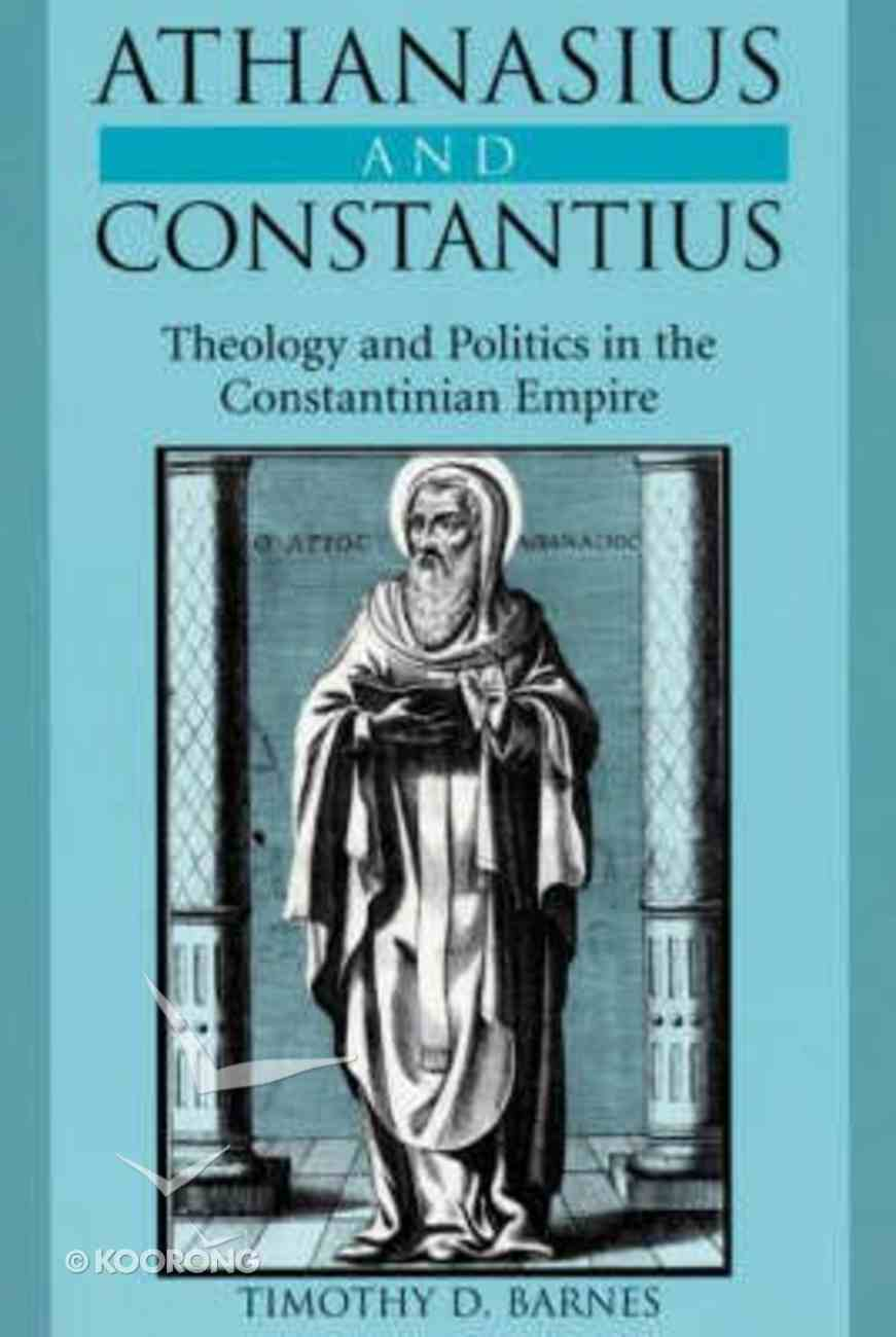 Athanasius and Constantius: Theology and Politics Hardback