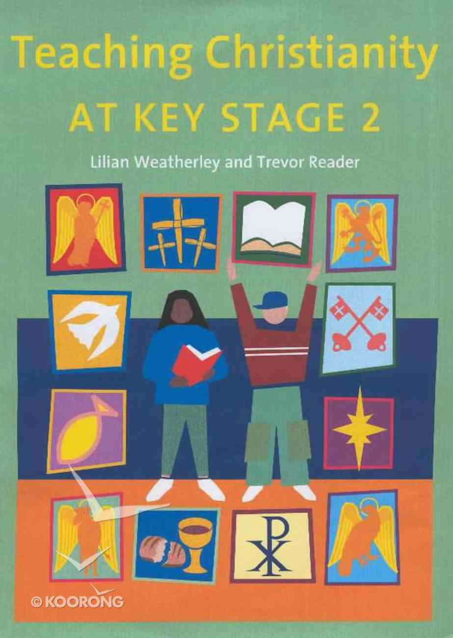 Teaching Christianity At Key Stage 2 Paperback