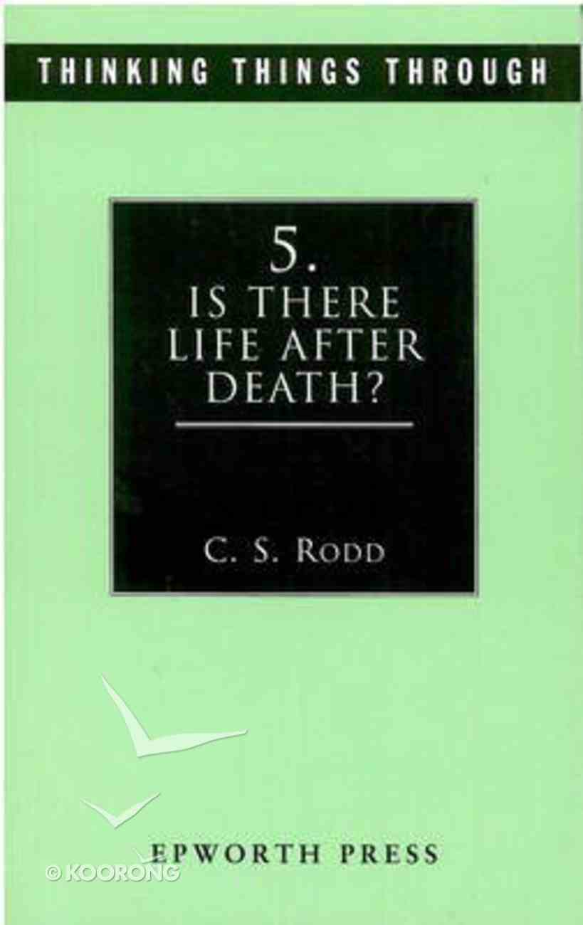 Is There Life After Death? (#05 in Thinking Things Through Series) Paperback