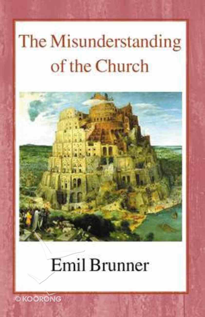 The Misunderstanding of the Church Paperback
