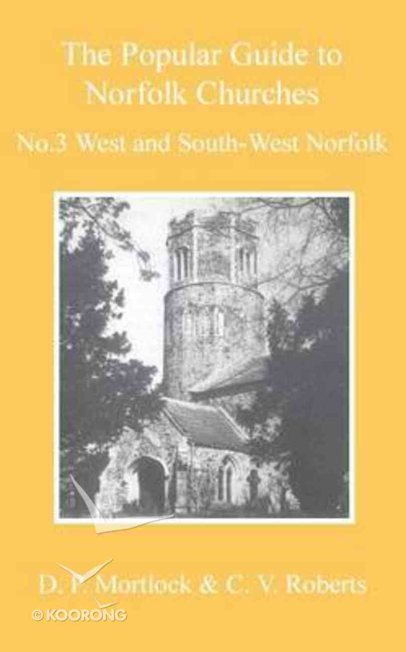 Popular Guide to Norfolk Churches, the #03: West and South-West Norfolk Paperback