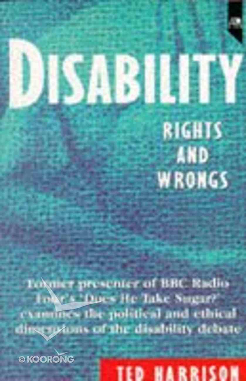 Disability: Rights and Wrongs Paperback