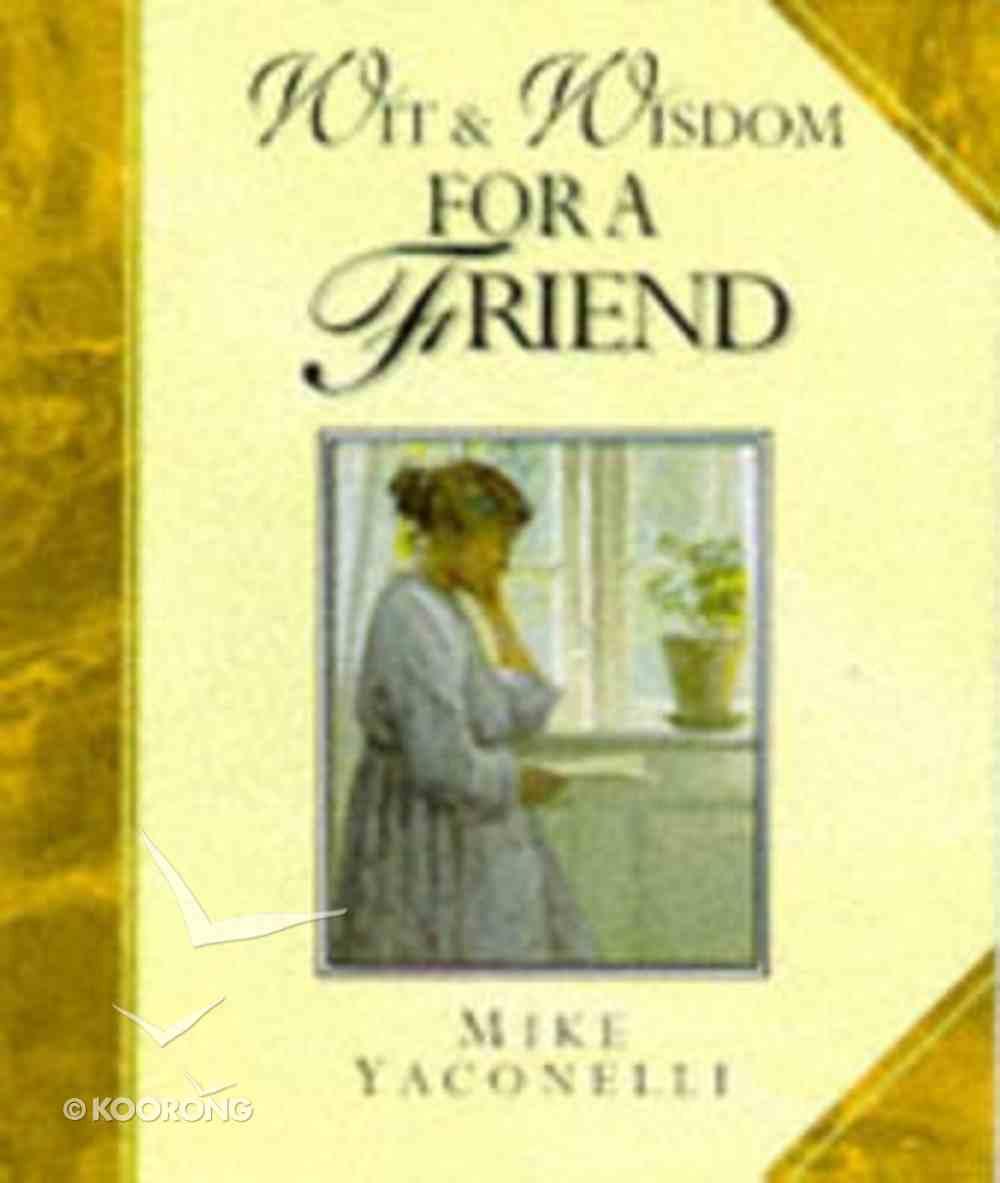 Wit and Wisdom For a Friend Hardback