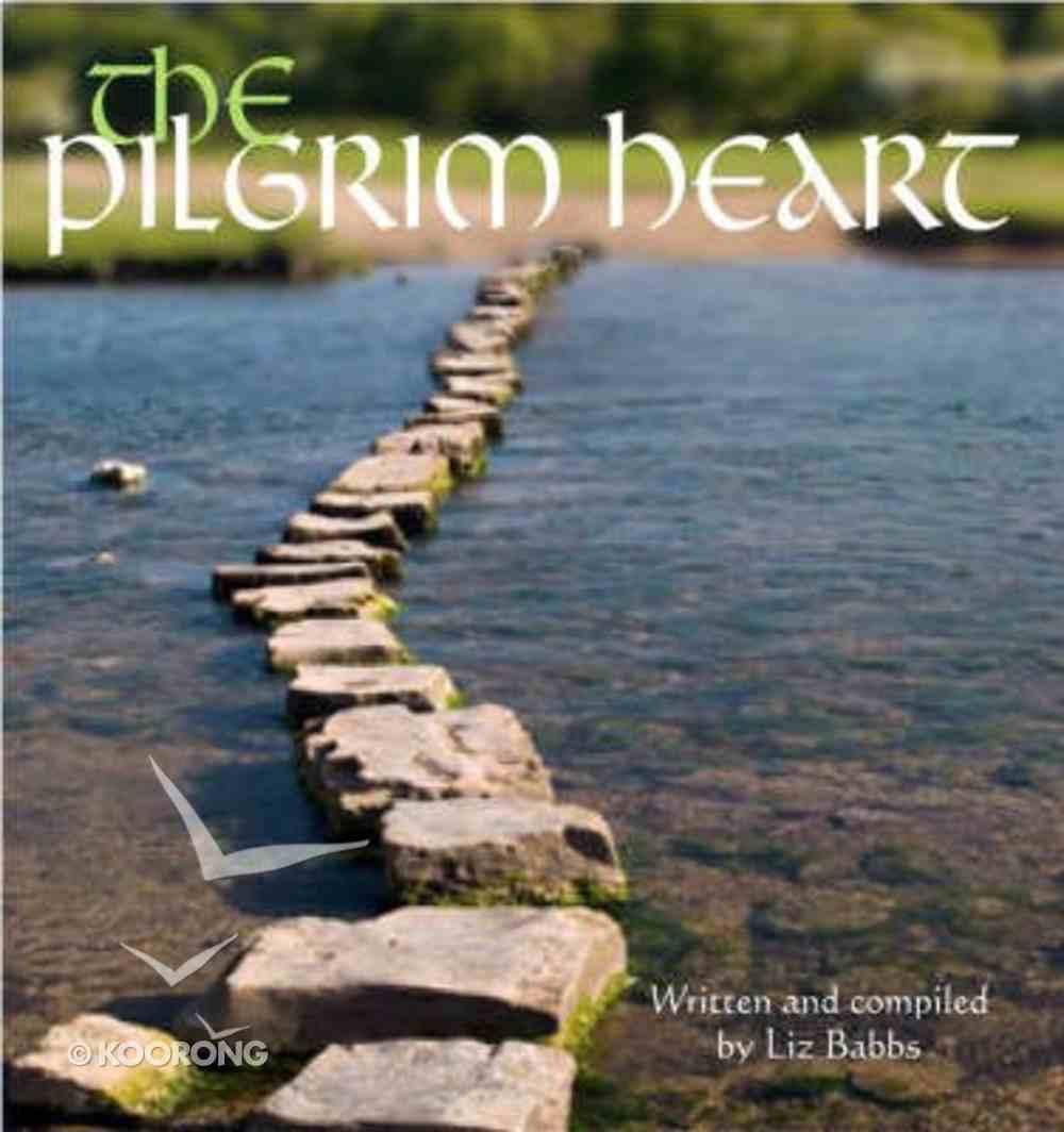 The Pilgrim Heart Hardback