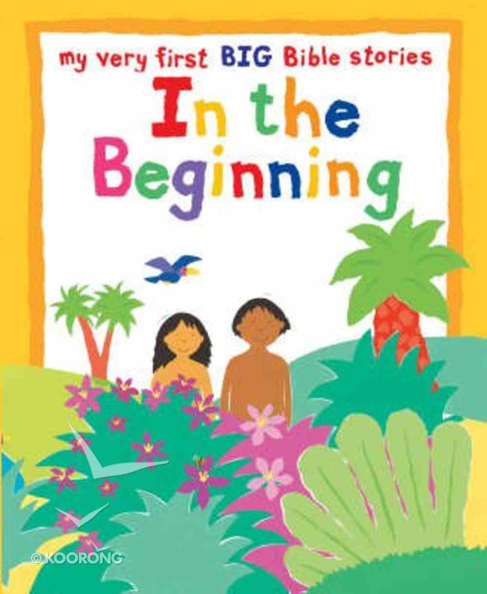 In the Beginning (My Very First Big Bible Stories Series) Paperback