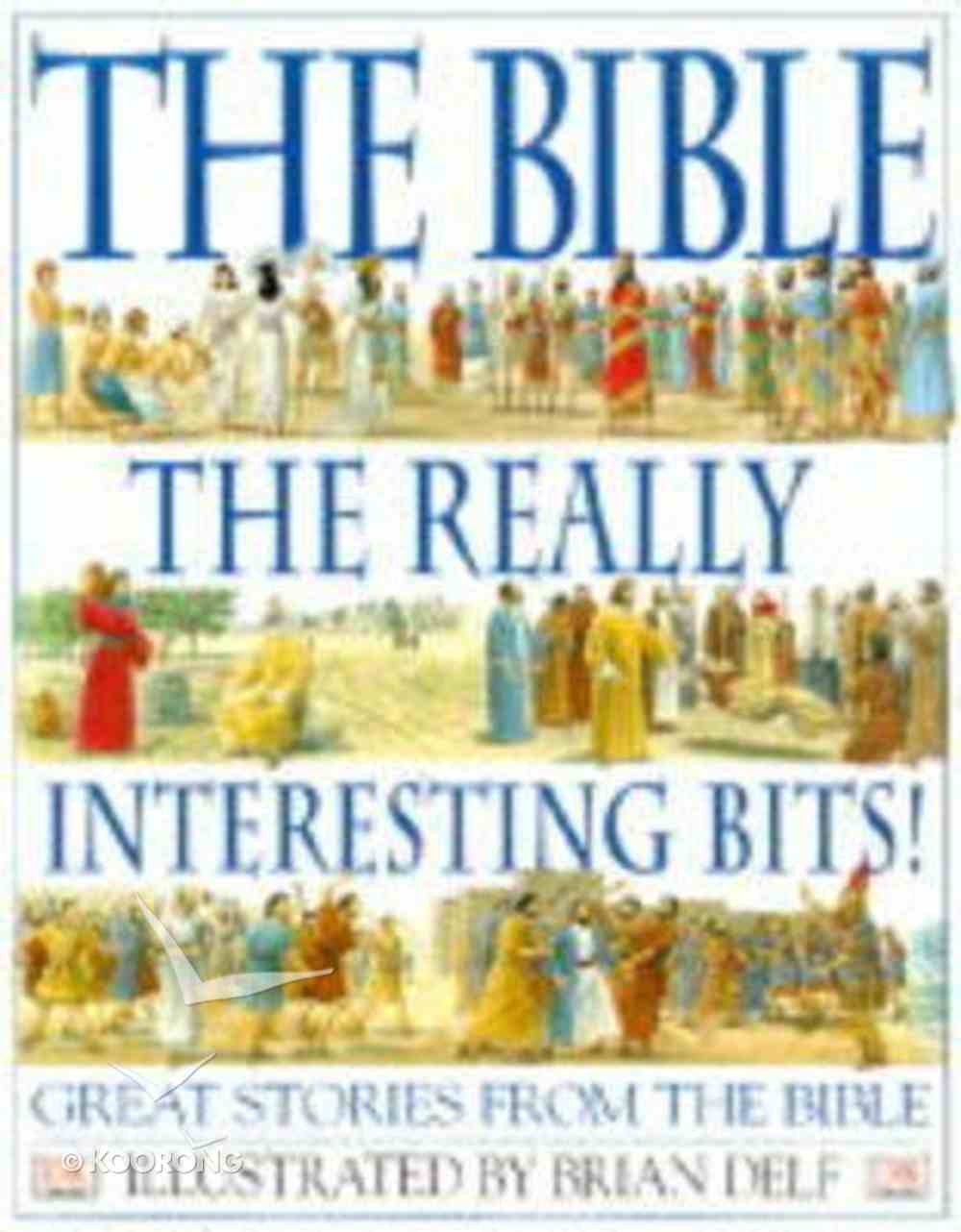 The Bible: The Really Interesting Bits! Hardback