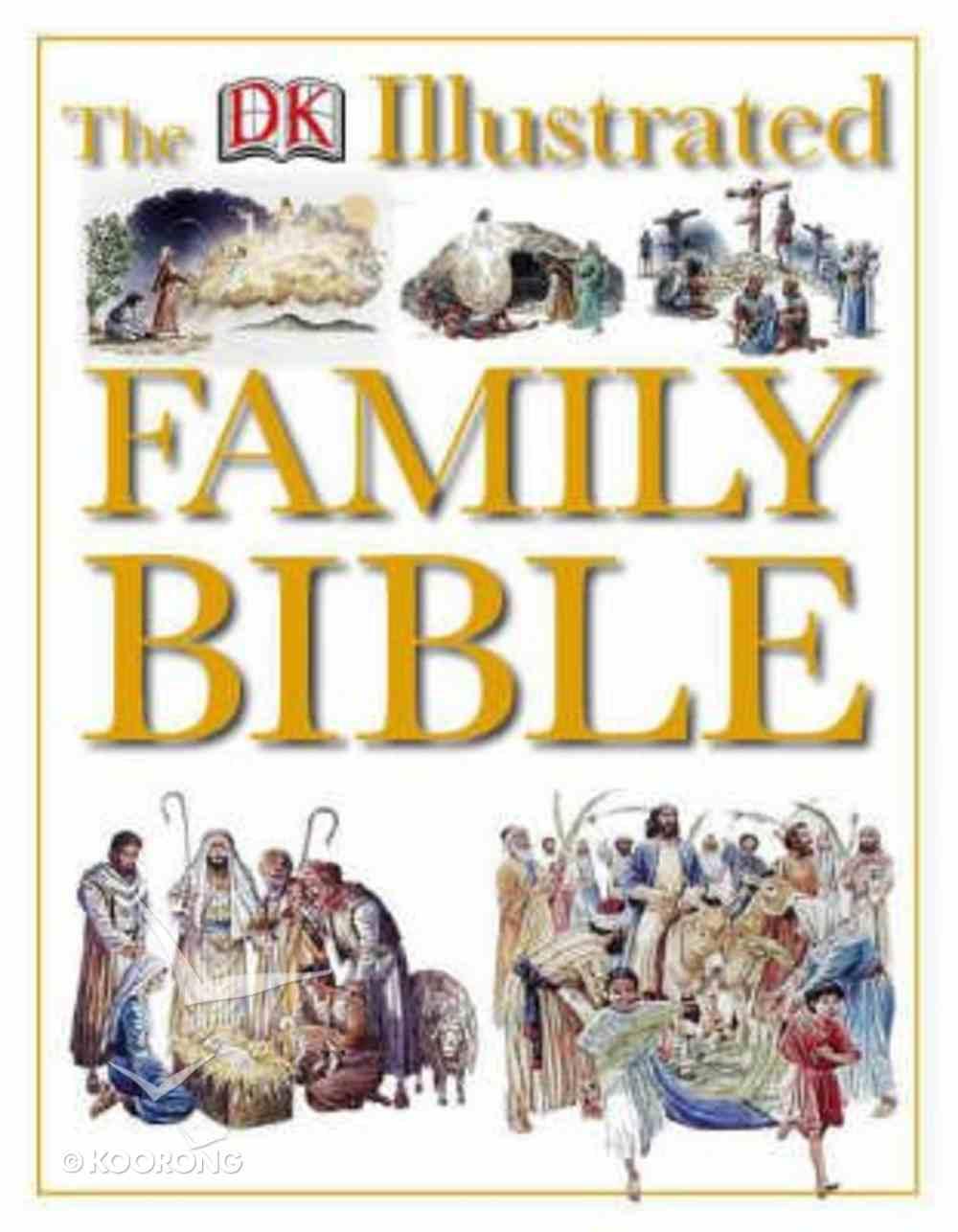 The Dorling Kindersley Illustrated Family Bible Hardback