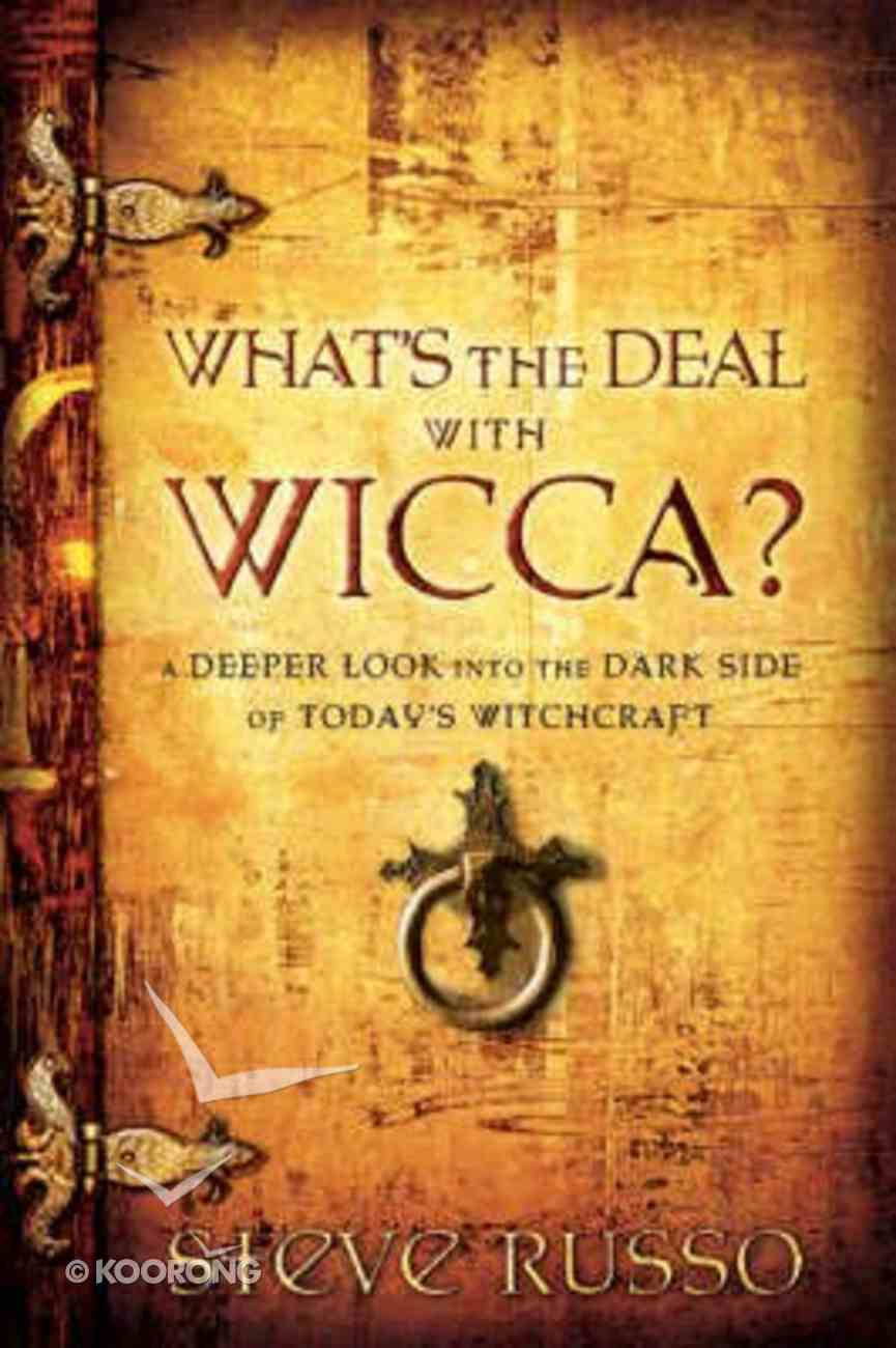 What's the Deal With Wicca? Paperback