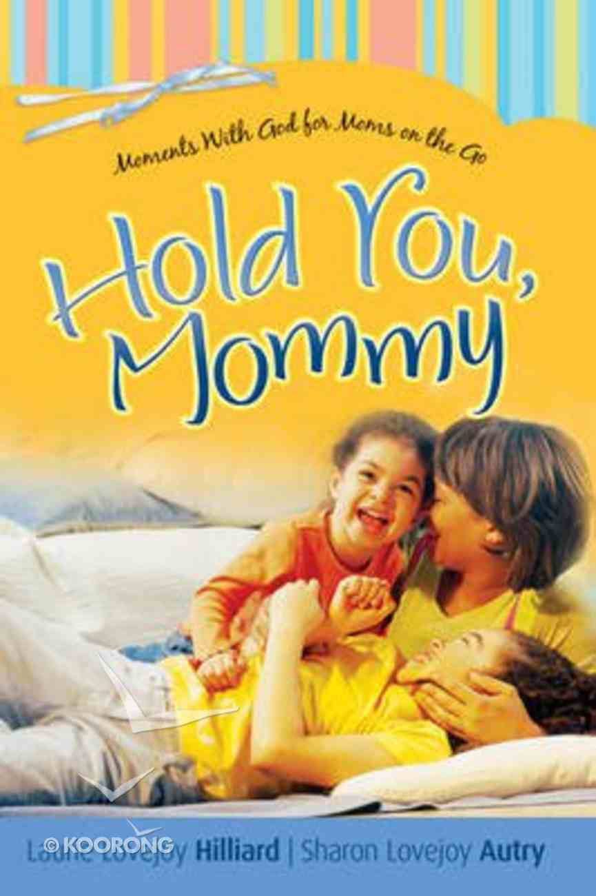 Hold You, Mommy Paperback