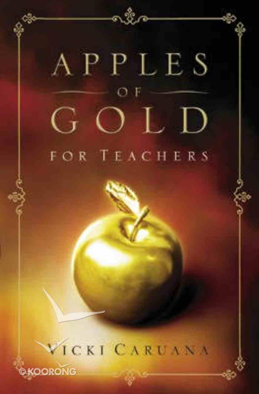 Apples of Gold For Teachers Hardback