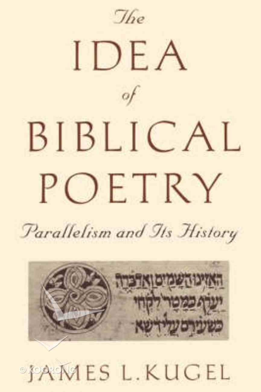 Idea of Biblical Poetry: Parallelism and Its History Paperback