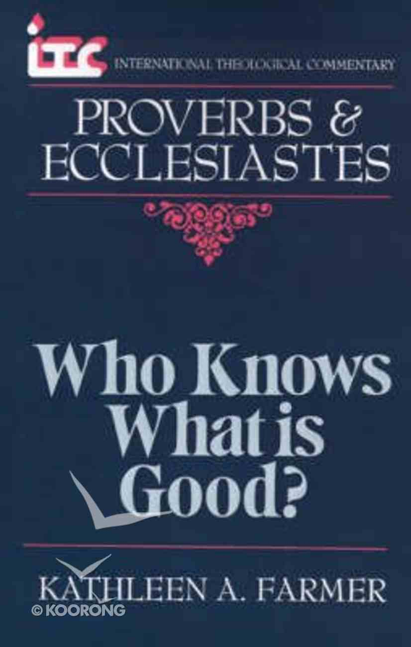Itc Proverbs & Ecclesiastes (International Theological Commentary Series) Paperback