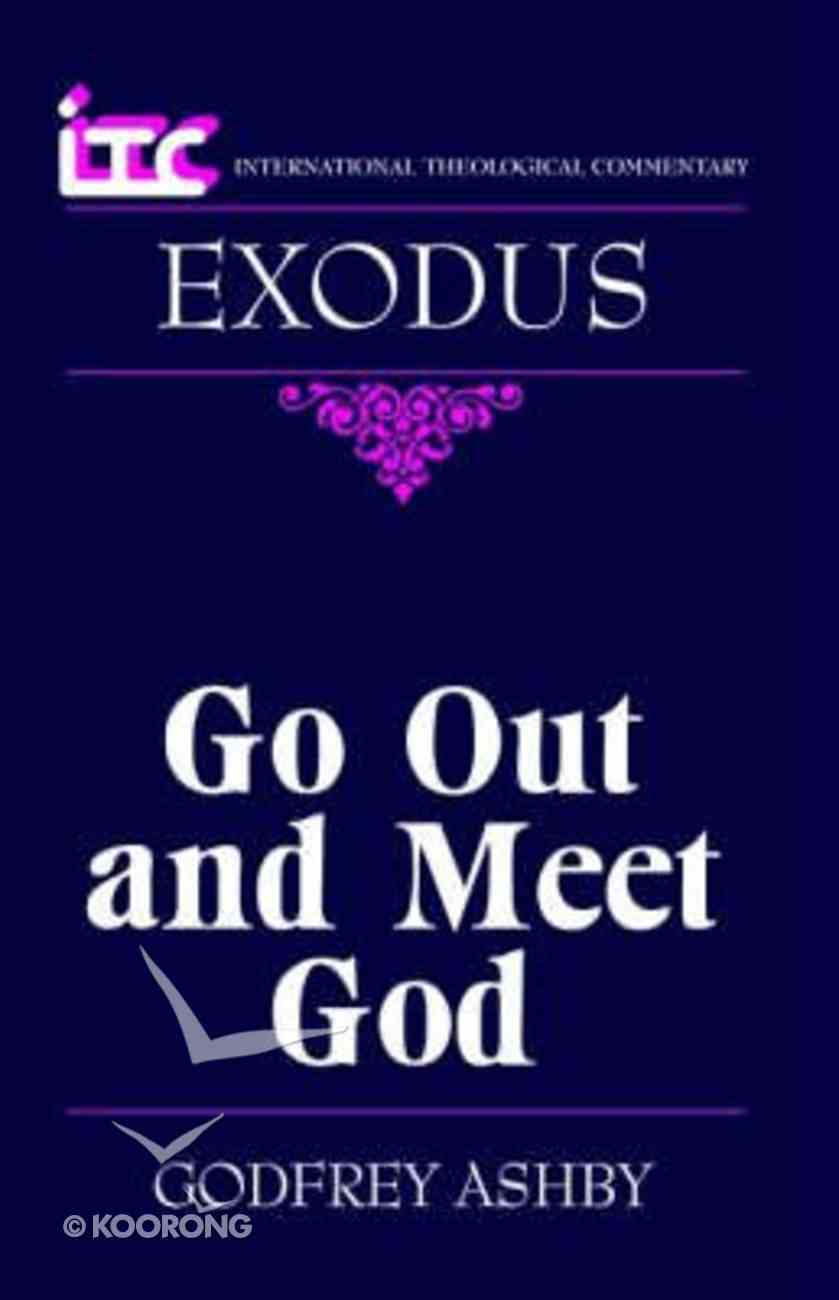 Exodus: Go Out and Meet God (International Theological Commentary Series) Paperback