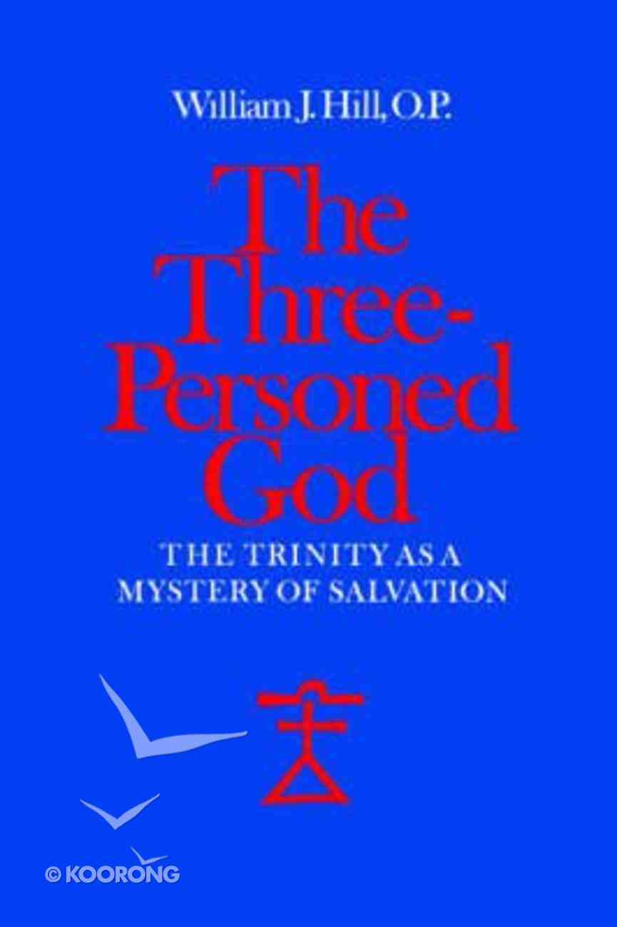 Three-Personed God: The Trinity as Mystery Paperback