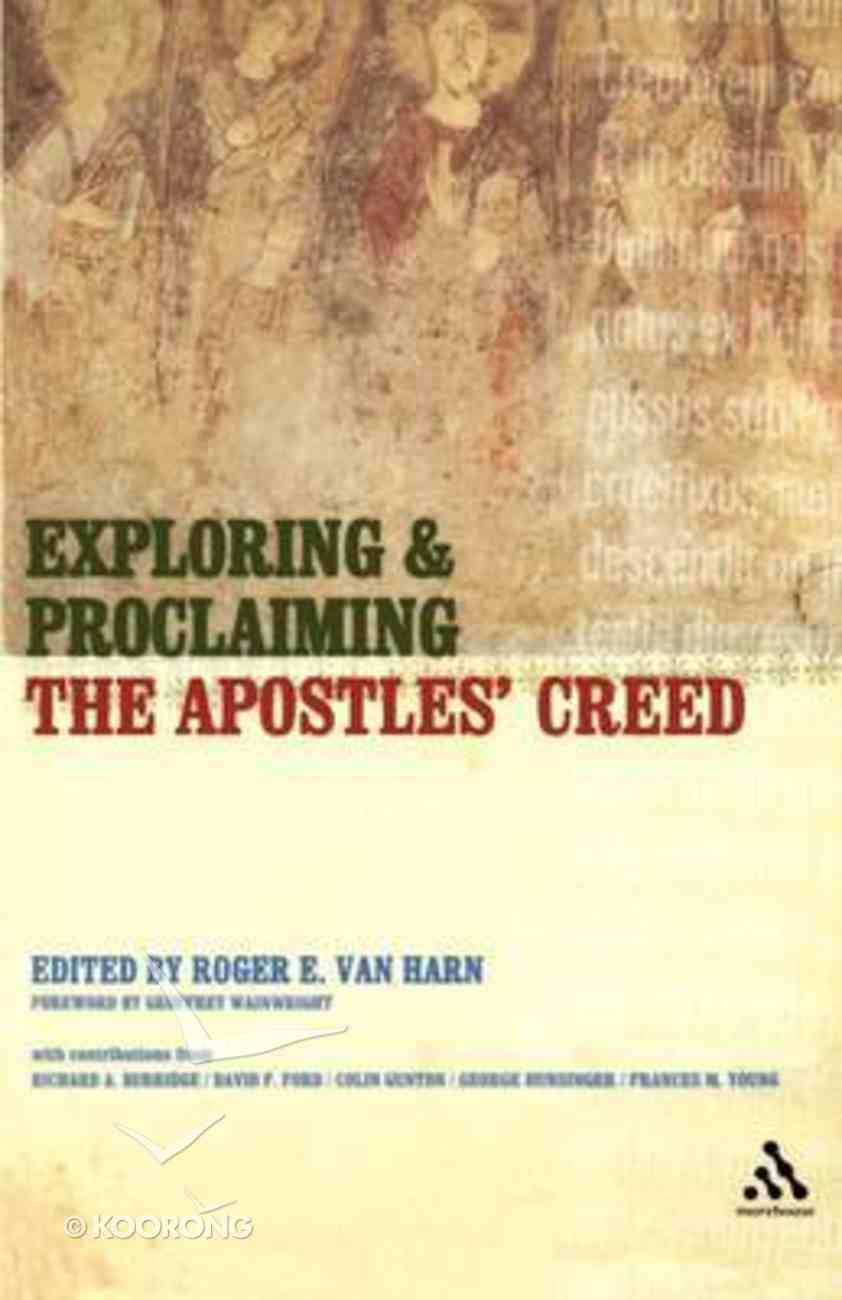 Exploring and Proclaiming the Apostles' Creed Paperback