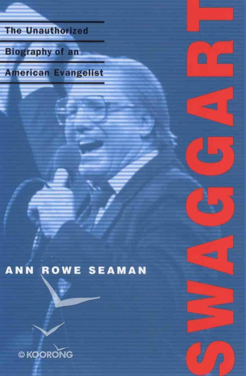 Swaggart: Unuathorised Biography of Aamerican Evangelist Hardback