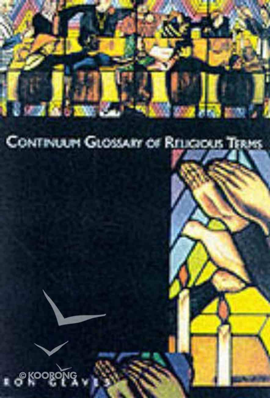 Continuum Glossary of Religious Terms Paperback