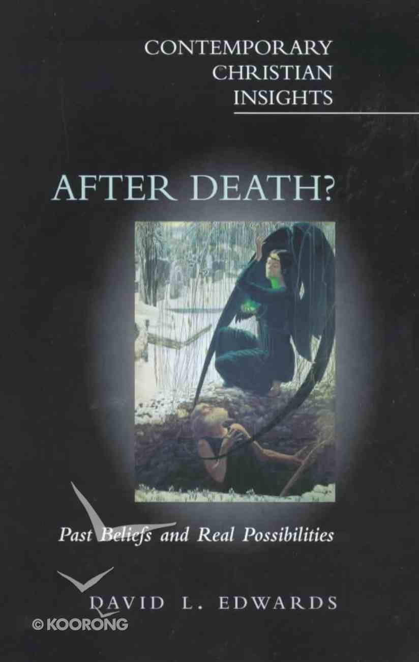 After Death? (Contemporary Christian Insights Series) Paperback