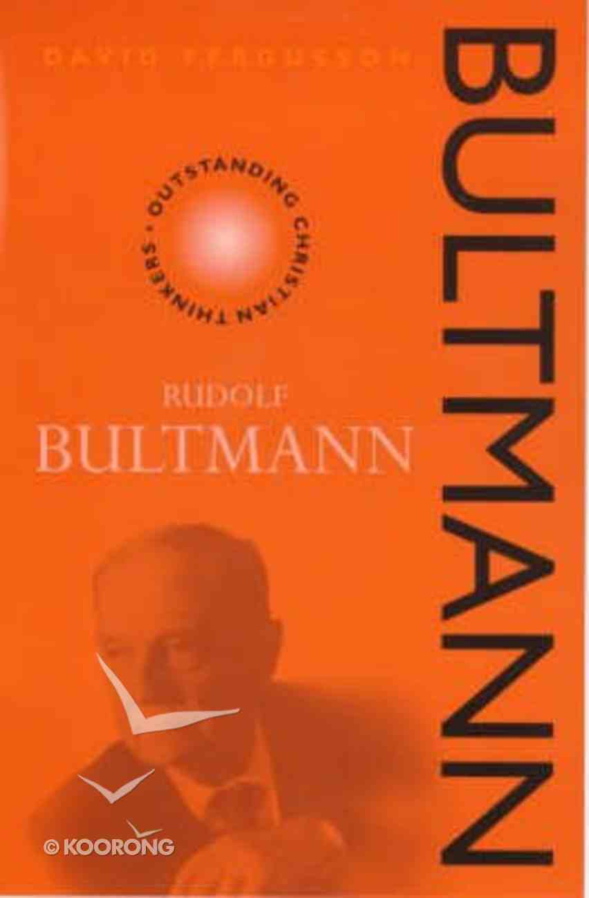 Bultmann (Outstanding Christian Thinkers Series) Paperback