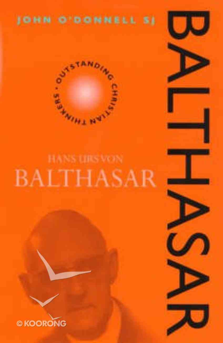 Hans Urs Von Balthasar (Outstanding Christian Thinkers Series) Paperback