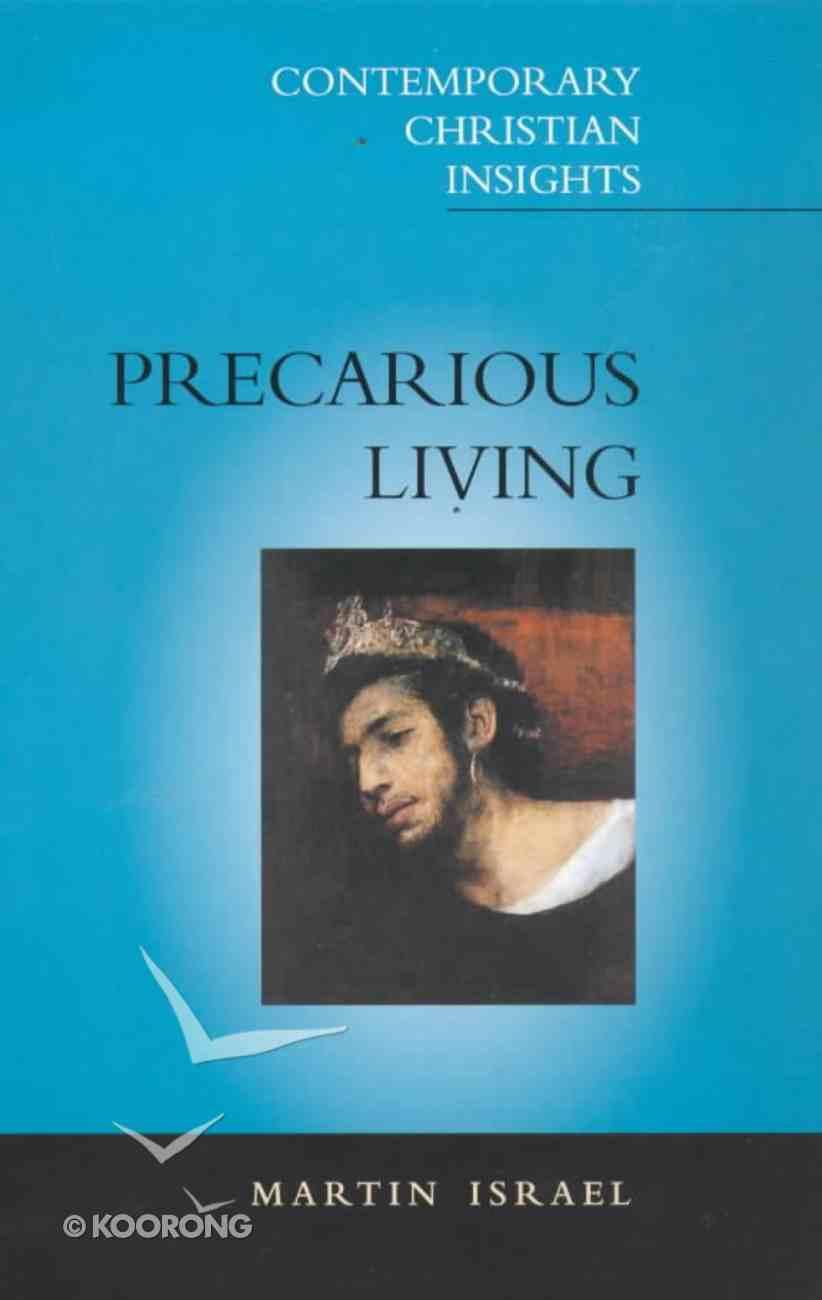 Precarious Living (Contemporary Christian Insights Series) Paperback