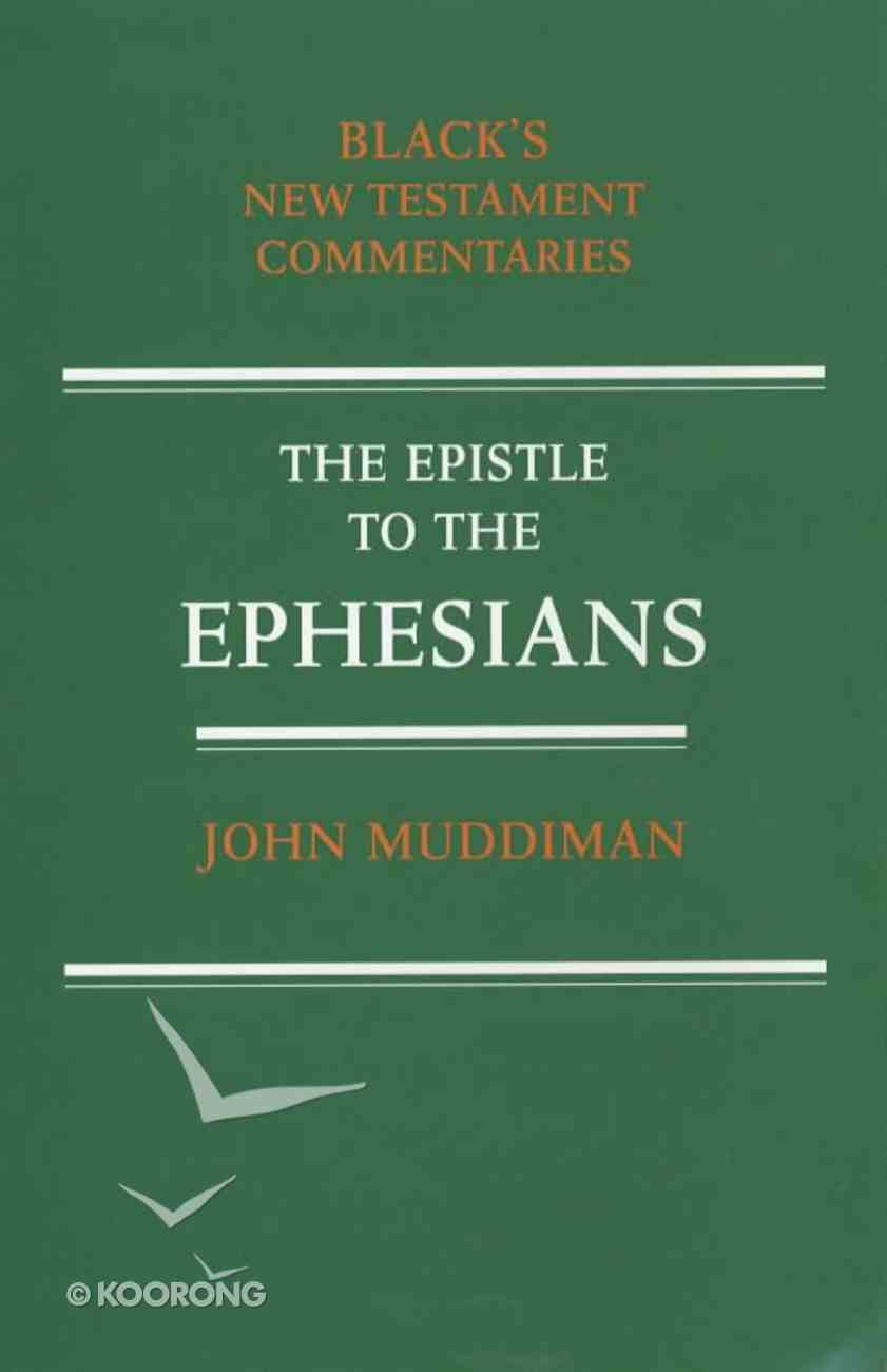 The Epistle to the Ephesians (Black's New Testament Commentary Series) Paperback