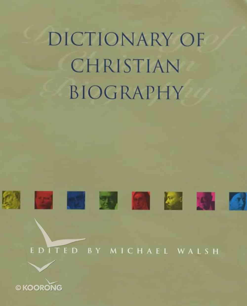 Dictionary of Christian Biography Hardback