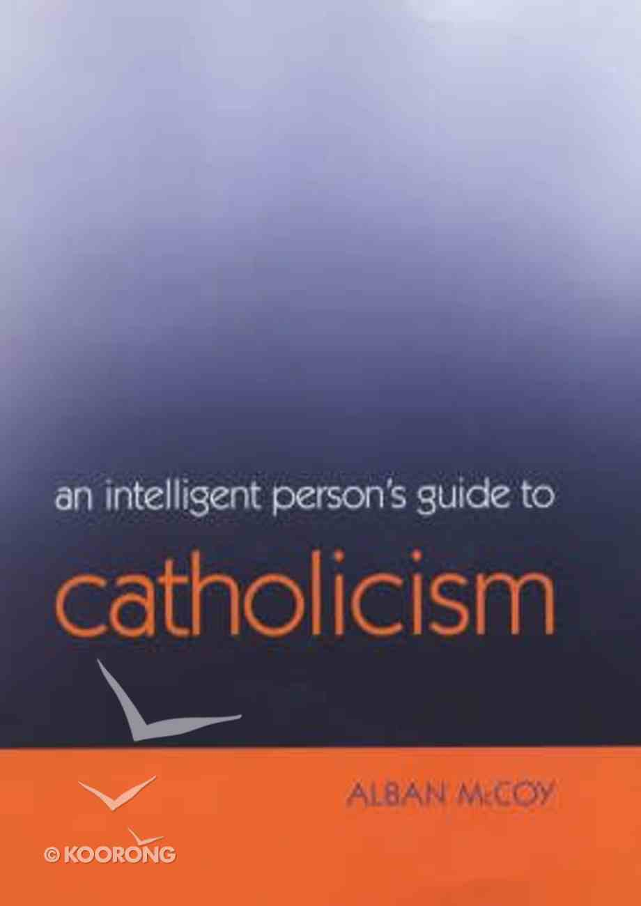 An Intelligent Person's Guide to Roman Catholicism Paperback