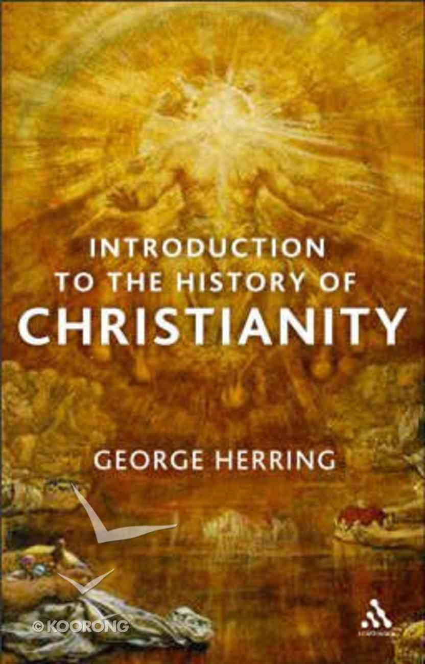 An Introduction to the History of Christianity Hardback