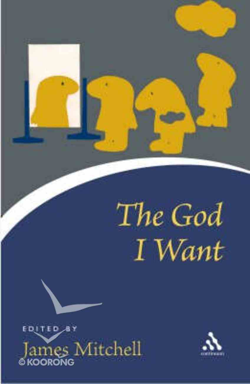 The God I Want Paperback
