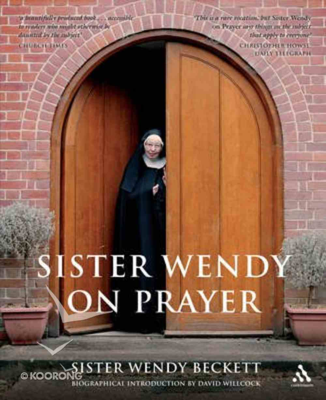 Sister Wendy on Prayer Hardback