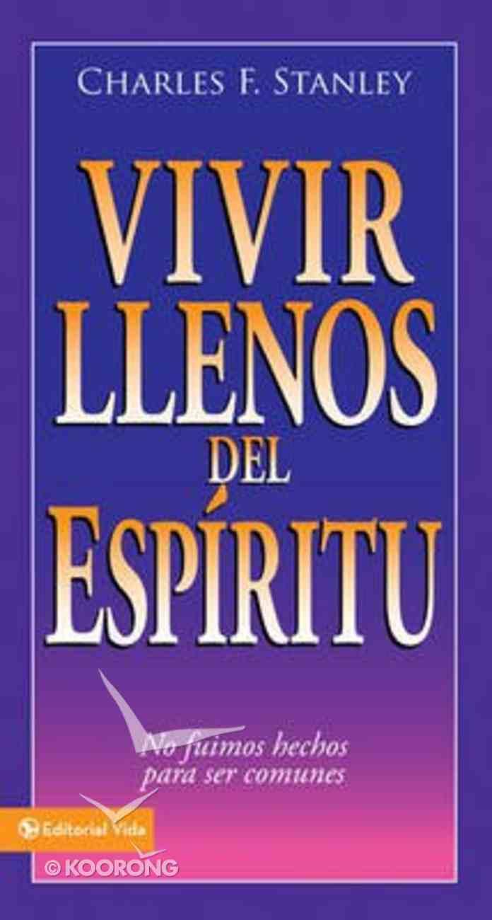 Vivir Ilenos Del Espiritu (Spirit Filled Living) Paperback