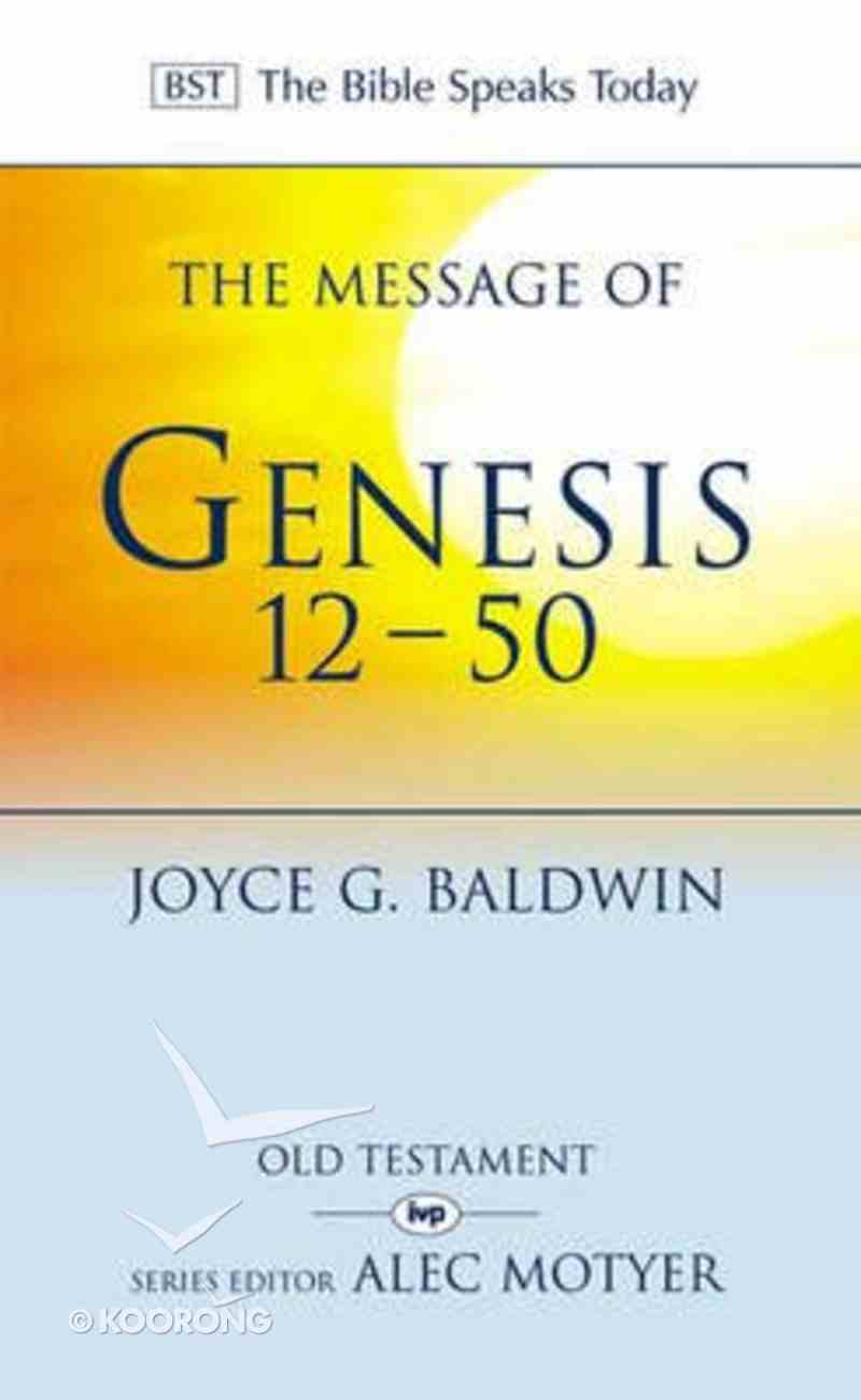 Message of Genesis 12-50, The: From Abraham to Joseph (Bible Speaks Today Series) Paperback