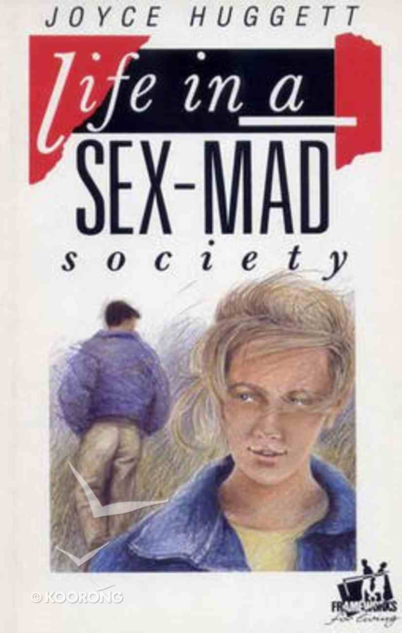 Life in a Sex-Mad Society (Frameworks Series) Paperback