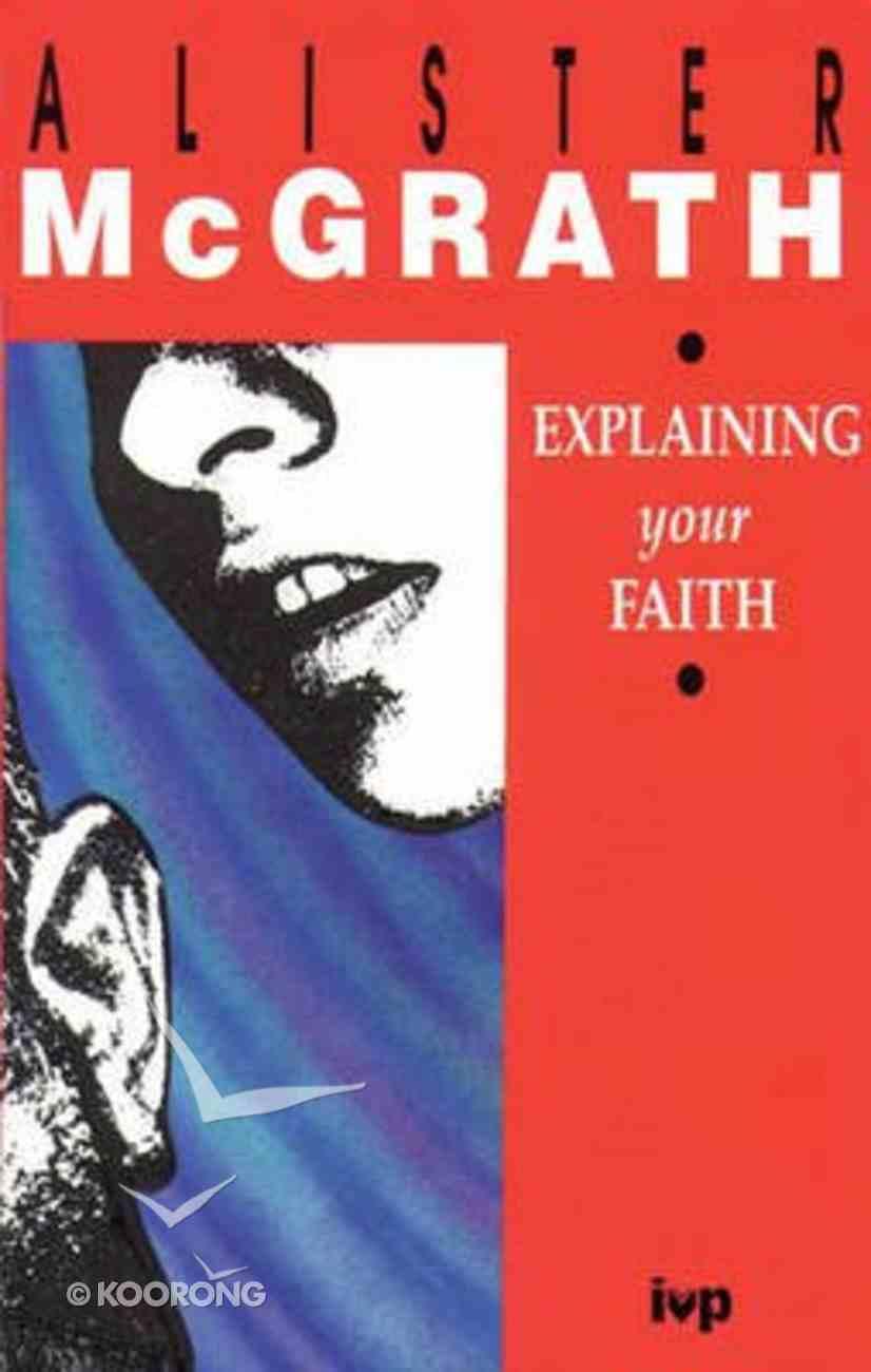 Explaining Your Faith Paperback