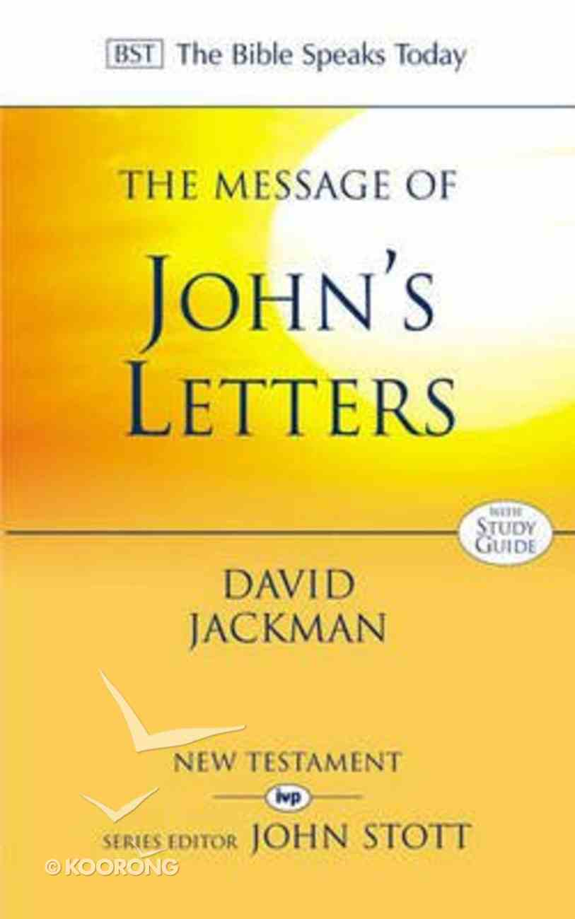 The Message of John's Letters (Incl Study Guide) (Bible Speaks Today Series) Paperback