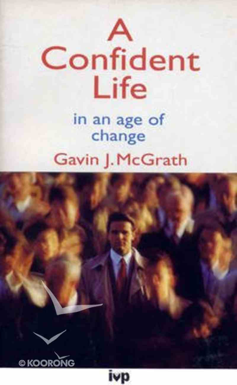 A Confident Life in An Age of Change Paperback