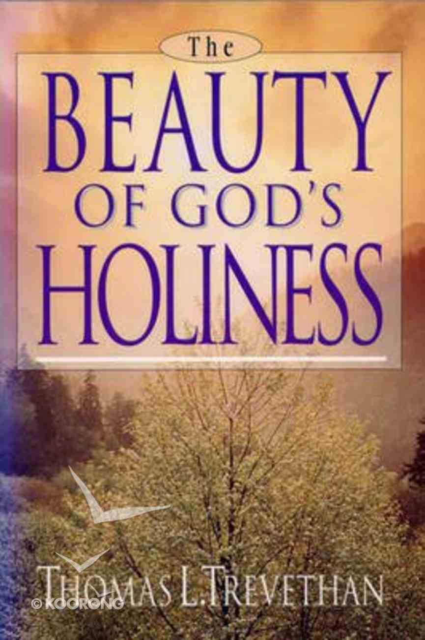 The Beauty of God's Holiness Paperback
